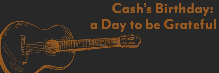 a guitar represents johnny cash's birthday which is a day to be grateful for recovery